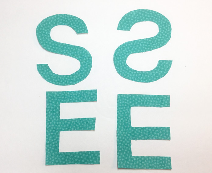 Be sure to reverse the direction of your letters for fusible web applique