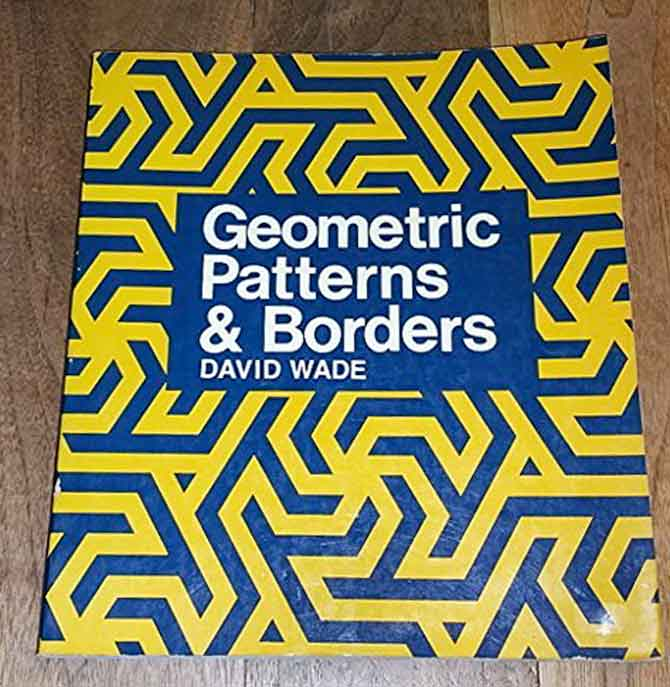 Book, Geometric Patterns & Borders, by David Wade (A non-quilting book)