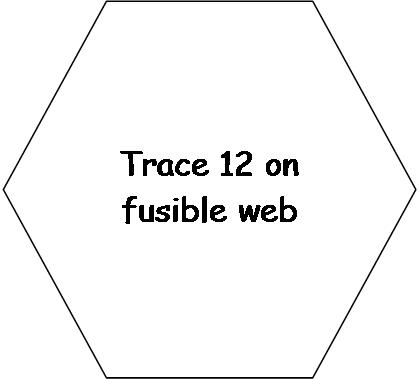 Hexagon fusible applique template. Trace onto paper side of fusible web.
