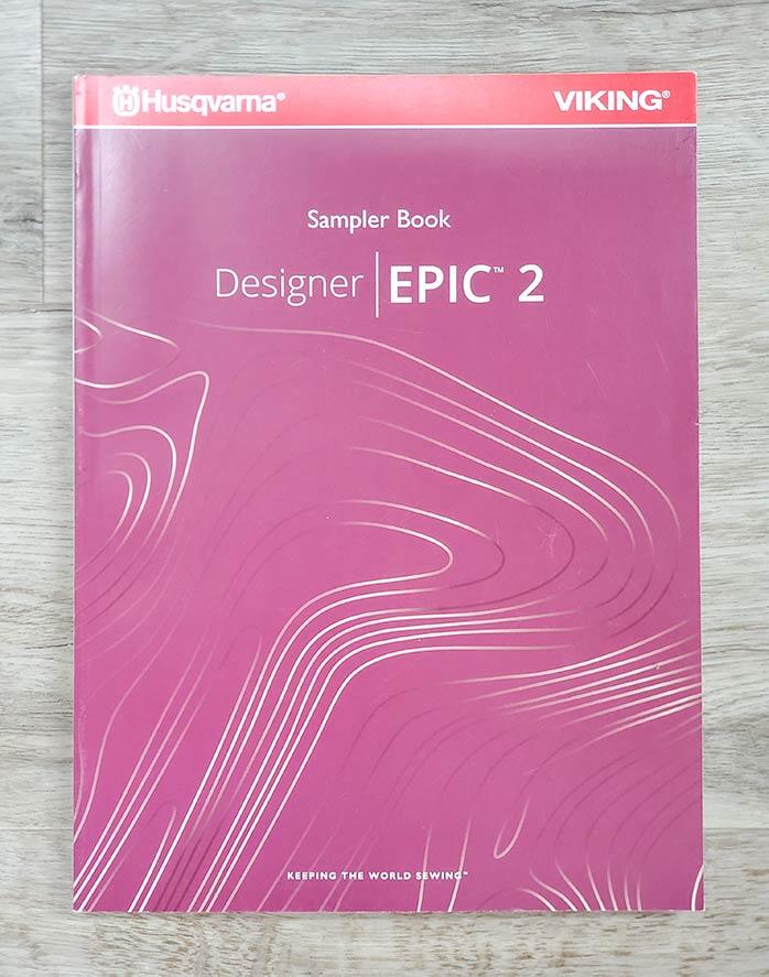 The Sampler Book for the Husqvarna Viking DESIGNER EPIC 2