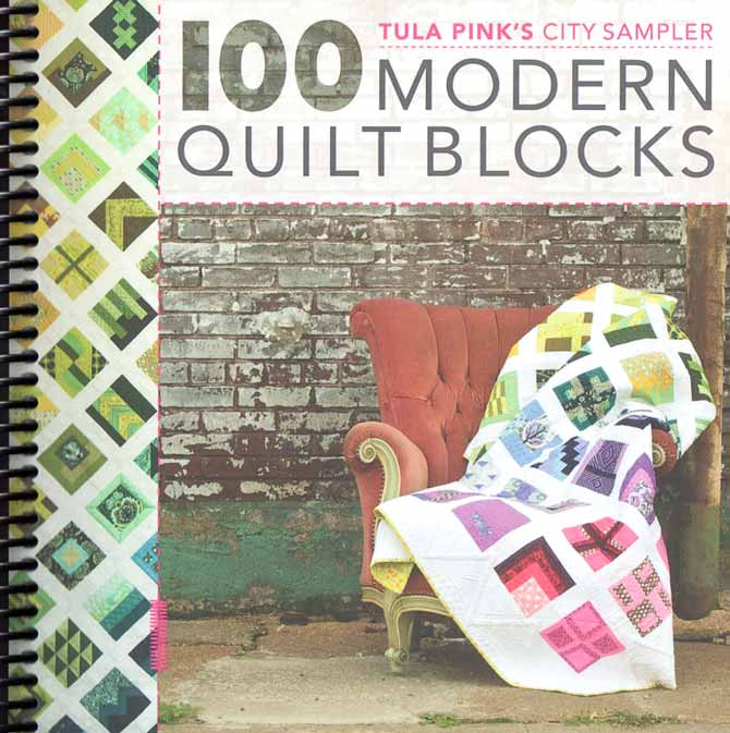 Tula Pink's 100 Modern Quilt Blocks